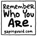 Hugh MacLeod _ remember who you are _ gaping void cartoon